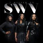 SWV – 2012 – I Missed Us