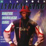 T La Rock – 1987 – Lyrical King (2006-Remaster)
