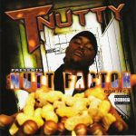 T-Nutty – 2005 – The Nutt Factor Project