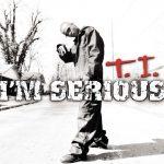 T.I. – 2001 – I'm Serious
