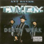 T.W.D.Y. – 1999 – Derty Werk