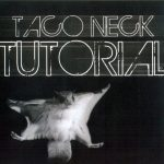 Taco Neck – 2010 – Tutorial EP