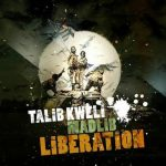 Talib Kweli & Madlib – 2007 – Liberation