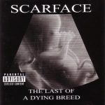 Scarface – 2000 – The Last Of A Dying Breed