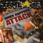 Tame One – 2003 – When Rappers Attack