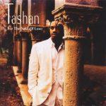 Tashan – 1993 – For The Sake Of Love