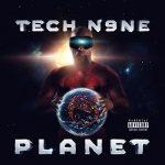 Tech N9ne – 2018 – Planet (Deluxe Edition)