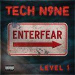Tech N9ne – 2019 – EnterFear: Level 1 EP