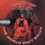 Tela – 2000 – The World Ain't Enuff