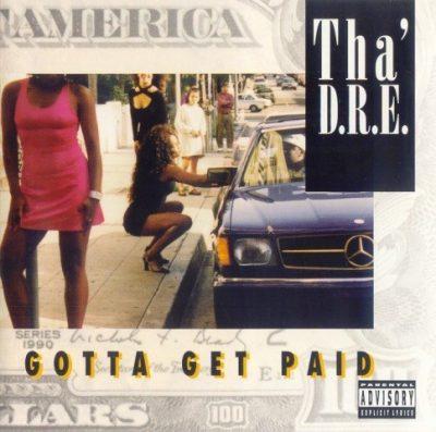 Tha D.R.E. - 1995 - Gotta Get Paid