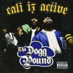 Tha Dogg Pound – 2006 – Cali Iz Active
