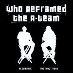 The A-Team – 2006 – Who Reframed The A-Team