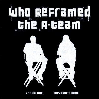 The A-Team - 2006 - Who Reframed The A-Team