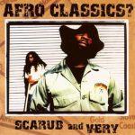 Scarub & Very – 2002 – Afro Classics?