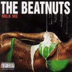 The Beatnuts – 2004 – Milk Me