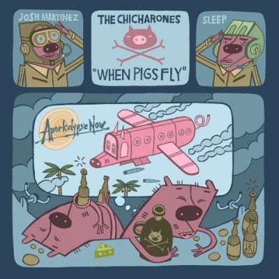 The Chicharones - 2005 - When Pigs Fly
