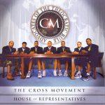 The Cross Movement – 1999 – House Of Representatives