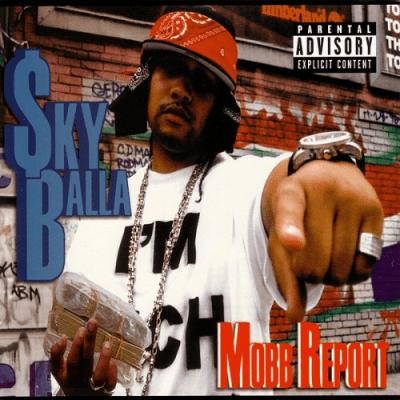 Sky Balla - 2005 - Mobb Report (Re-Release)
