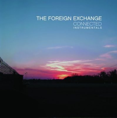 The Foreign Exchange - 2004 - Connected (Instrumentals)