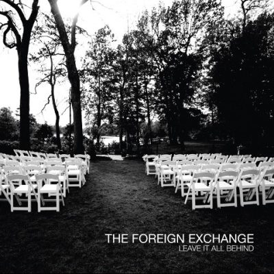 The Foreign Exchange - 2008 - Leave It All Behind (2 CD)