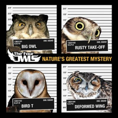The Four Owls - 2011 - Nature's Greatest Mystery