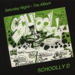 Schoolly D – 1986 – Saturday Night! The Album