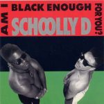 Schoolly D – 1989 – Am I Black Enough For You