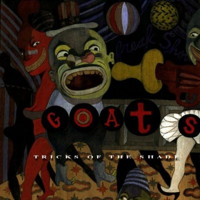 The Goats - 1992 - Tricks Of The Shade
