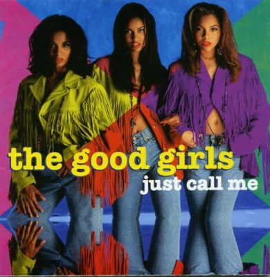 The Good Girls - 1992 - Just Call Me
