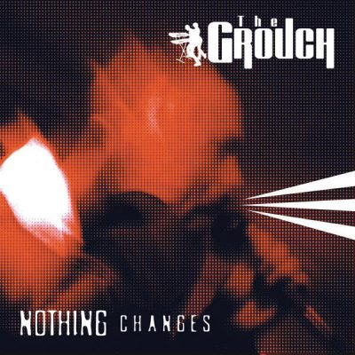 The Grouch - 1996 - Nothing Changes (2004-Reissue)