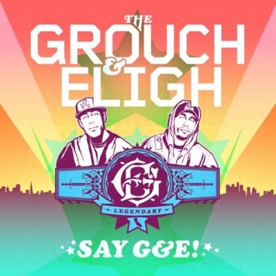 The Grouch & Eligh - 2009 - Say G&E!