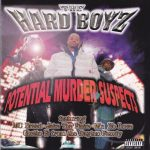 The Hard Boyz – 1998 – Potential Murder Suspects