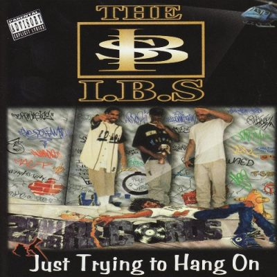 The I.B.S.- 1997 - Just Trying To Hang On