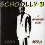Schoolly D – 1996 – A Gangster's Story 1984-1996