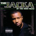 The Jacka – 2002 – Jacka Of The Mob Figaz