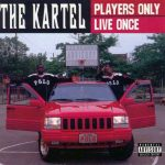 The Kartel – 1997 – Players Only Live Once