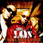 The L.O.X. – 1998 – Money, Power, Respect