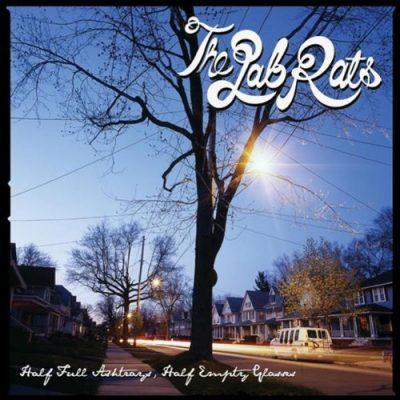 The Lab Rats - 2006 - Half Full Ashtrays, Half Empty Glasses EP