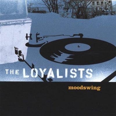 The Loyalists - 2004 - Moodswing