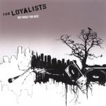The Loyalists – 2005 – Get What You Give