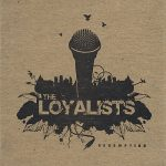 The Loyalists – 2008 – Redemption