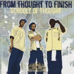 Schoolz Of Thought – 2002 – From Thought to Finish
