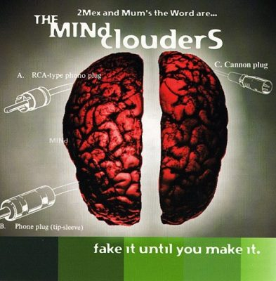 The Mind Clouders - 1999 - Fake It Until You Make It