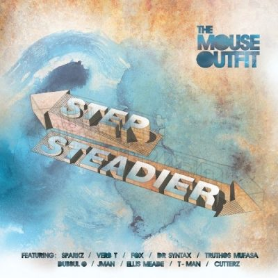 The Mouse Outfit - 2015 - Step Steadier