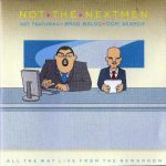 The Nextmen – 2004 – Not The Nextmen (All The Way Live From The Newsroom)