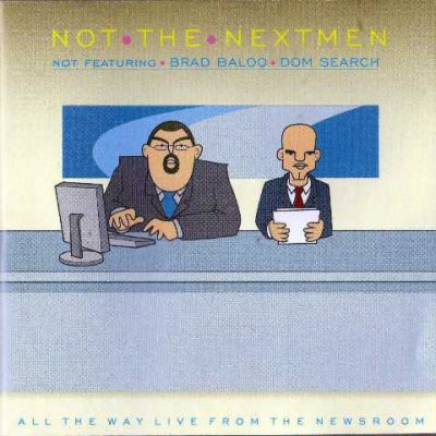 The Nextmen - 2004 - Not The Nextmen (All The Way Live From The Newsroom)