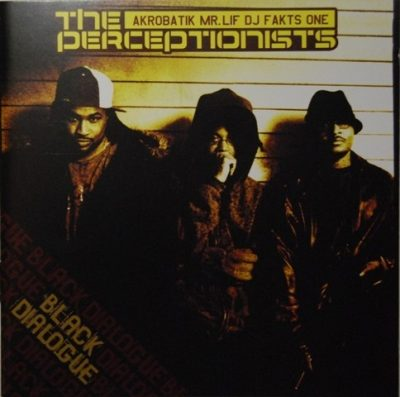 The Perceptionists (Mr. Lif, Akrobatik & DJ Fakts One) - 2005 - Black Dialogue