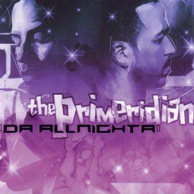 The Primeridian - 2005 - Da Allnighta