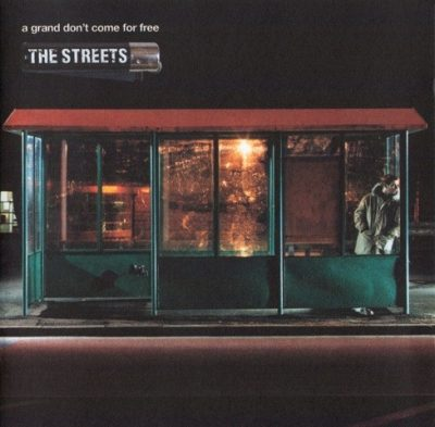 The Streets - 2004 - A Grand Don't Come For Free