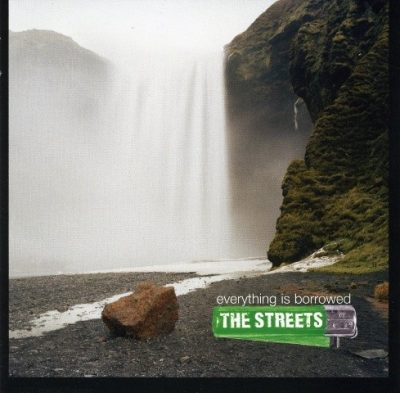 The Streets - 2008 - Everything Is Borrowed